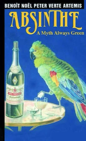 Absinthe, A Myth Always Green