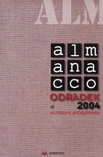 Almanacco Odradek 2004 – di scritture antagoniste