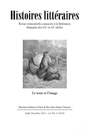 Revue Histoires littéraires N° 59-60 Juillet – Décembre 2014