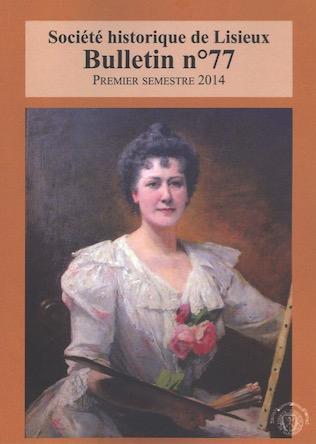 Le Bulletin de la Société historique de Lisieux N°77, premier semestre 2014