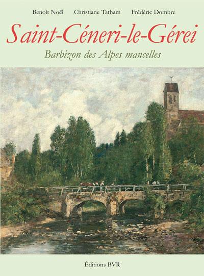 Saint-Céneri-le-Gérei – Barbizon des Alpes mancelles