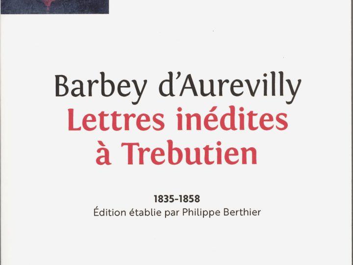Lettres inédites de Barbey à Trebutien – 2018